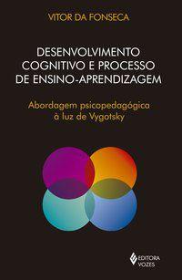 Desenvolvimento cognitivo e processo de ensino aprendizagem