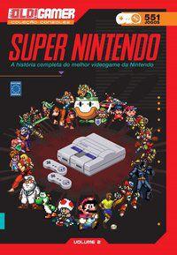 Dossiê OLD!Gamer Volume 02 : Super Nintendo