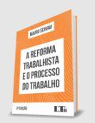 A Reforma Trabalhista e o Processo do Trabalho