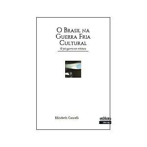 O BRASIL NA GUERRA FRIA CULTURAL