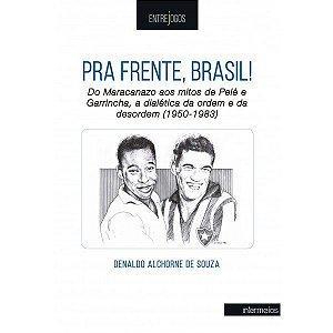 PRA FRENTE, BRASIL!