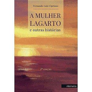 A MULHER LAGARTO E OUTRAS HISTÓRIAS