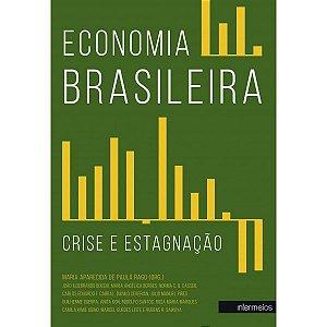 ECONOMIA BRASILEIRA: CRISE E ESTAGNAÇÃO