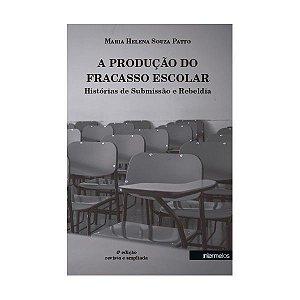A PRODUÇÃO DO FRACASSO ESCOLAR