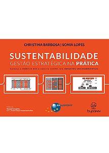 Sustentabilidade: gestão estratégica na prática