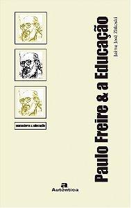 Paulo Freire & a Educação