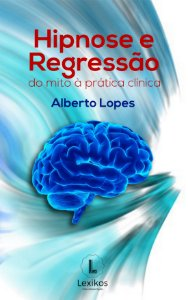 Hipnose e regressão: do mito à prática clínica