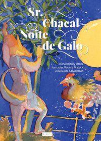 Sr. Chacal: noite de galo