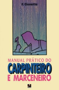 Manual prático carpinteiro marceneiro