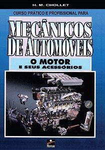Curso prático e profissional para mecânicos de automóveis. O motor e seus acessórios