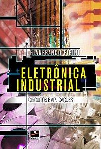 Eletrônica Industrial: circuitos e aplicações