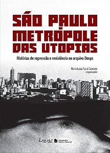 SAO PAULO: METROPOLE DAS UTOPIAS