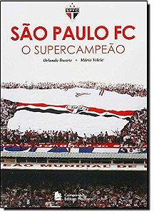 SAO PAULO FC O SUPERCAMPEAO 1 ED