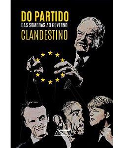 Do partido das sombras ao governo clandestino