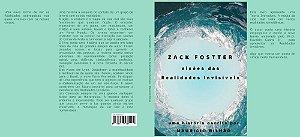 Zack Fostter - visões das Realidades Invisíveis