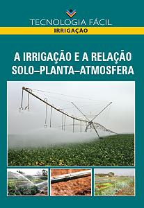 A irrigação e a relação solo-planta-atmosfera