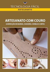 Artesanato com couro( confecção de bainha; chaveiro; chinelo e cinto)