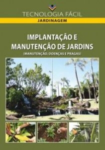 Implantação e manutenção de jardins (manutenção , doenças e pragas)