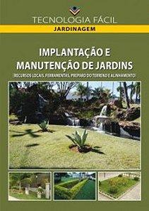 Implantação e manutenção de jardins (recursos locais;ferramentas ; preparo do terreno e alinhamento)