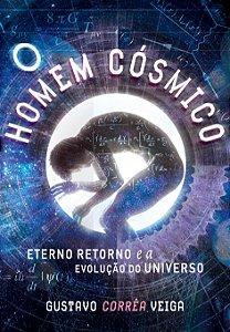 O Homem Cósmico: Eterno Retorno e a Evolução do Universo