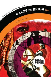 João Bosco; Galos de Briga; Entrevistas a Charles Gavin