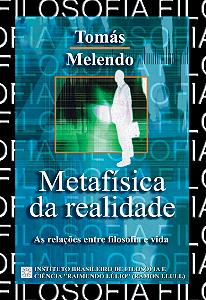 METAFÍSICA DA REALIDADE: As Relações Entre Filosofia e Vida