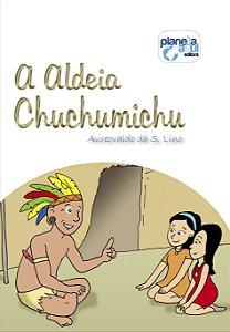 A Aldeia Chuchumichu