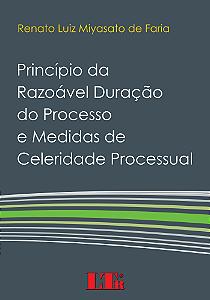 PRINCÍPIO DA RAZOÁVEL DURAÇÃO DO PROCESSO E MEDIDAS DE CELERIDADE PROCESSUAL