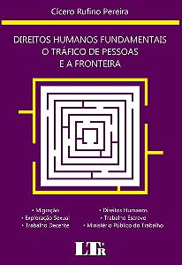 DIREITOS HUMANOS FUNDAMENTAIS - O TRÁFICO DE PESSOAS E A FRONTEIRA