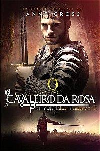 O Cavaleiro da Rosa. Sobre Amor e Lobos volume 2
