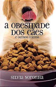 A obesidade dos cães e outros contos