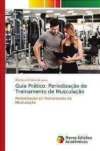 Guia Prático: Periodização do Treinamento de Musculação