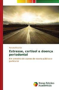 Estresse; cortisol e doença periodontal