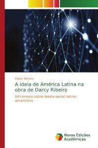 A ideia de América Latina na obra de Darcy Ribeiro