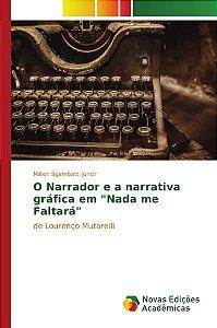 """O Narrador e a narrativa gráfica em """"Nada me Faltará"""""""