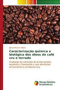 Caracterização química e biológica dos óleos de café cru e t