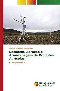 Secagem; Aeração e Armazenagem de Produtos Agrícolas