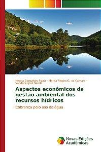Aspectos econômicos da gestão ambiental dos recursos hídrico