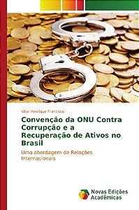 Convenção da ONU Contra Corrupção e a Recuperação de Ativos