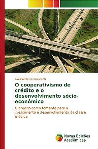 O cooperativismo de crédito e o desenvolvimento sócio-econôm