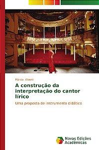 A construção da interpretação do cantor lírico
