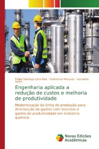 Engenharia aplicada a redução de custos e melhoria de produt