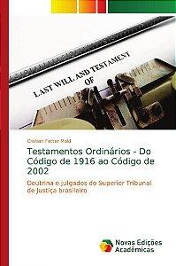 Testamentos Ordinários - Do Código de 1916 ao Código de 2002