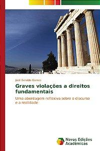 Graves violações a direitos fundamentais