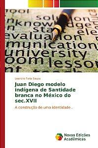 Juan Diego modelo indígena de Santidade branca no México do