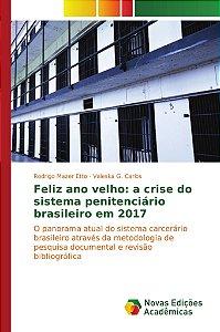 Feliz ano velho: a crise do sistema penitenciário brasileiro