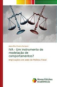 IVA - Um instrumento de modelação de comportamentos?
