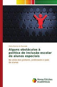 Alguns obstáculos à política de inclusão escolar de alunos e