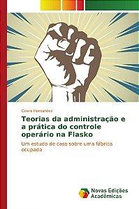 Teorias da administração e a prática do controle operário na