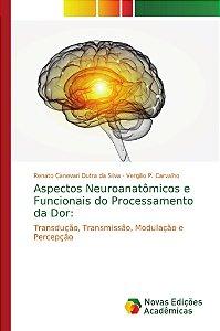 Aspectos Neuroanatômicos e Funcionais do Processamento da Do